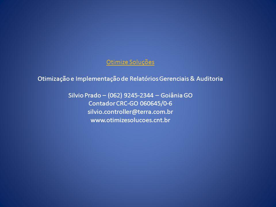 Nosso Trabalho: Otimização e Implementação de Relatórios Gerenciais Nossa Consultoria: Relatórios Simples Relatórios Estratégicos Relatórios Específicos Nossa Auditoria: Auditoria da Qualidade Auditoria Administrativa Auditoria de Controles Internos Auditoria de Relatórios Gerenciais Auditoria de Custos Auditoria de Sistemas Auditoria Patrimonial Auditoria Financeira Nosso Foco: Resultados Nosso Objetivo: Qualidade da Informação
