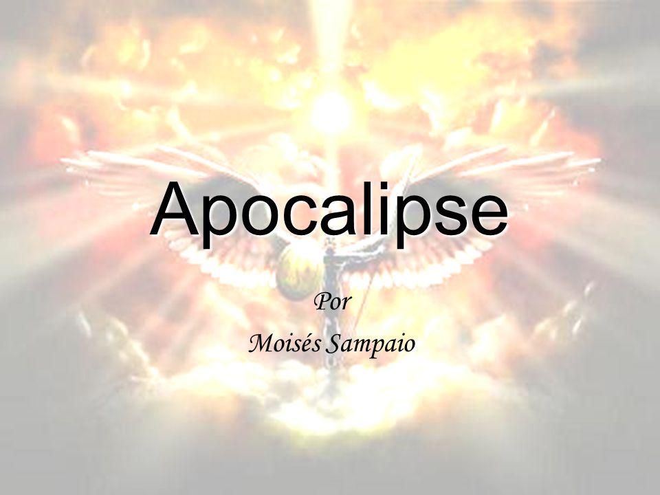 Apocalipse Por Moisés Sampaio