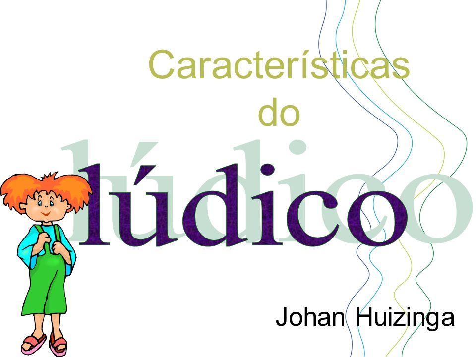 Características do Johan Huizinga