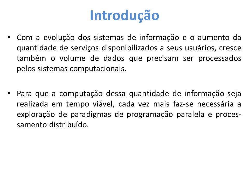 • Com a evolução dos sistemas de informação e o aumento da quantidade de serviços disponibilizados a seus usuários, cresce também o volume de dados qu