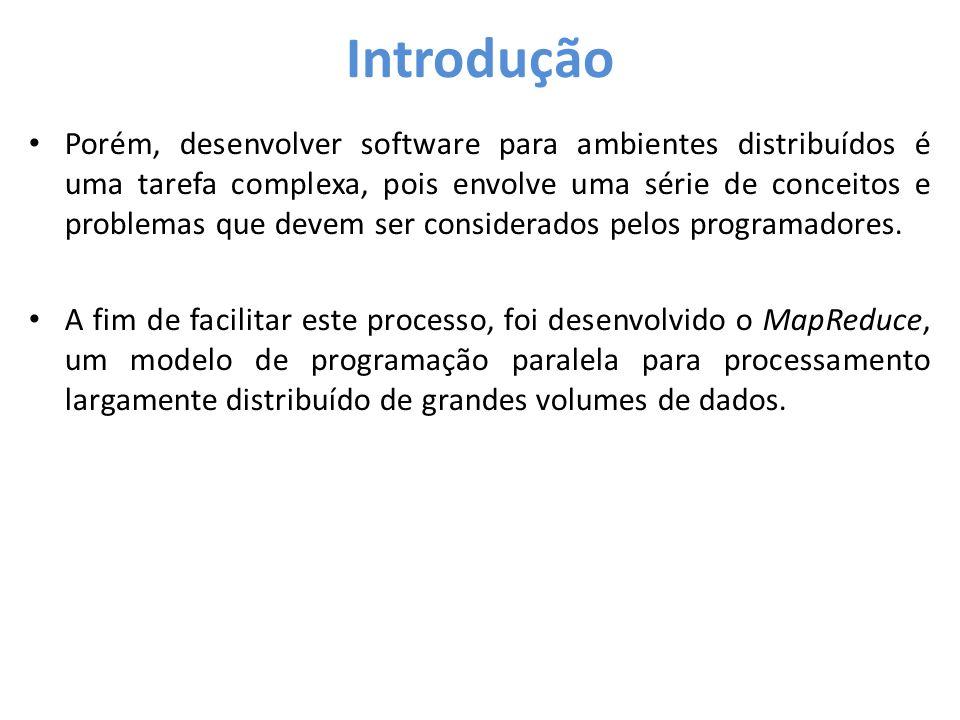 Introdução • Porém, desenvolver software para ambientes distribuídos é uma tarefa complexa, pois envolve uma série de conceitos e problemas que devem