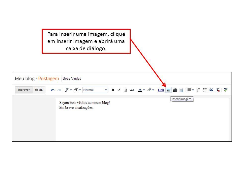 Para inserir uma imagem, clique em Inserir Imagem e abrirá uma caixa de diálogo.
