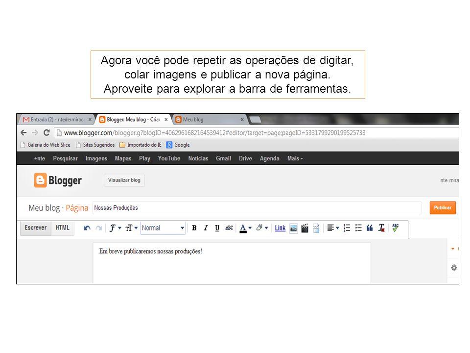 Agora você pode repetir as operações de digitar, colar imagens e publicar a nova página.