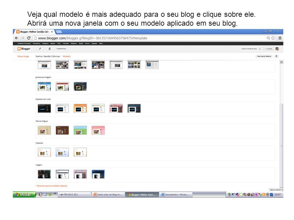 Veja qual modelo é mais adequado para o seu blog e clique sobre ele.