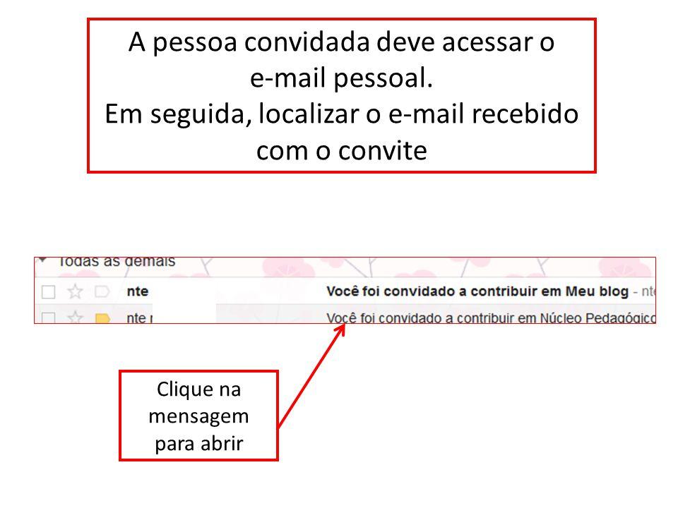 A pessoa convidada deve acessar o e-mail pessoal.