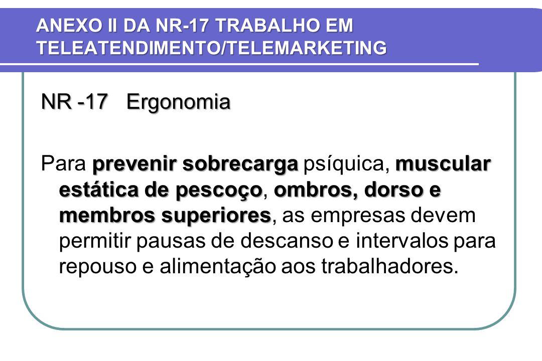NR -17 Ergonomia prevenir sobrecarga muscular estática de pescoçoombros, dorso e membros superiores Para prevenir sobrecarga psíquica, muscular estáti