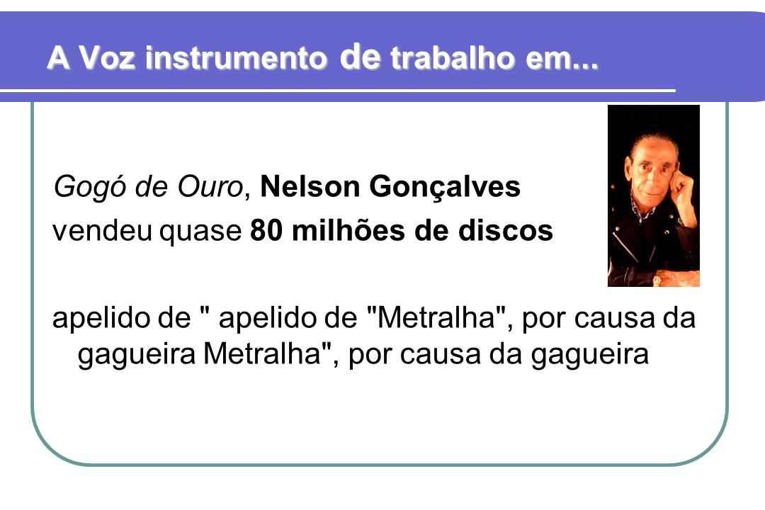 Gogó de Ouro, Nelson Gonçalves vendeu quase 80 milhões de discos apelido de