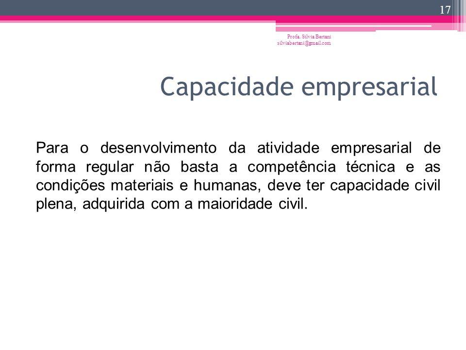 Registro da empresa Profa. Silvia Bertani silviabertani@gmail.com 16 Uma das obrigações do empresário (o exercente de atividade econômica organizada p
