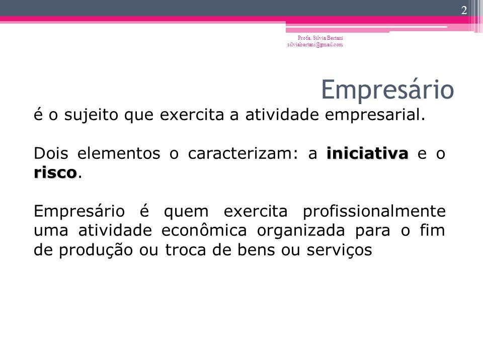 Direito Empresarial Profa. Silvia Bertani silviabertani@gmail.com 1