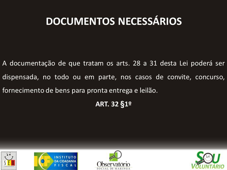 A documentação de que tratam os arts. 28 a 31 desta Lei poderá ser dispensada, no todo ou em parte, nos casos de convite, concurso, fornecimento de be
