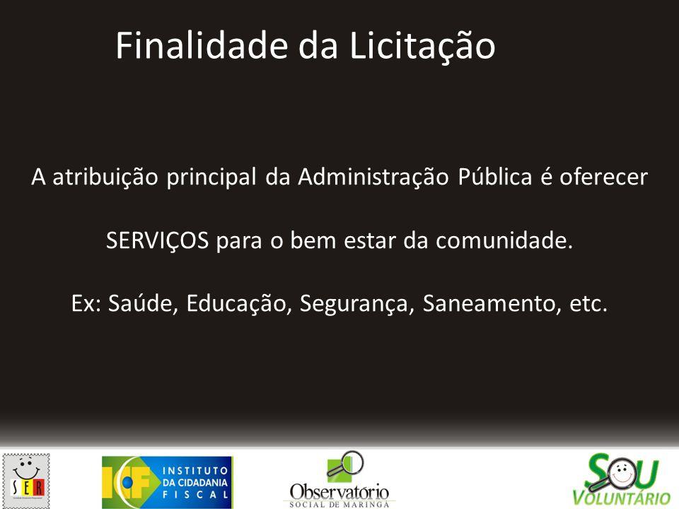A atribuição principal da Administração Pública é oferecer SERVIÇOS para o bem estar da comunidade. Ex: Saúde, Educação, Segurança, Saneamento, etc. F