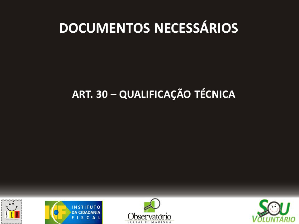 ART. 30 – QUALIFICAÇÃO TÉCNICA DOCUMENTOS NECESSÁRIOS