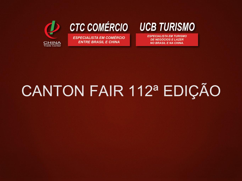 CANTON FAIR 112ª EDIÇÃO
