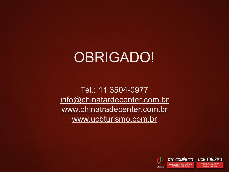 OBRIGADO! Tel.: 11 3504-0977 info@chinatardecenter.com.br www.chinatradecenter.com.br www.ucbturismo.com.br
