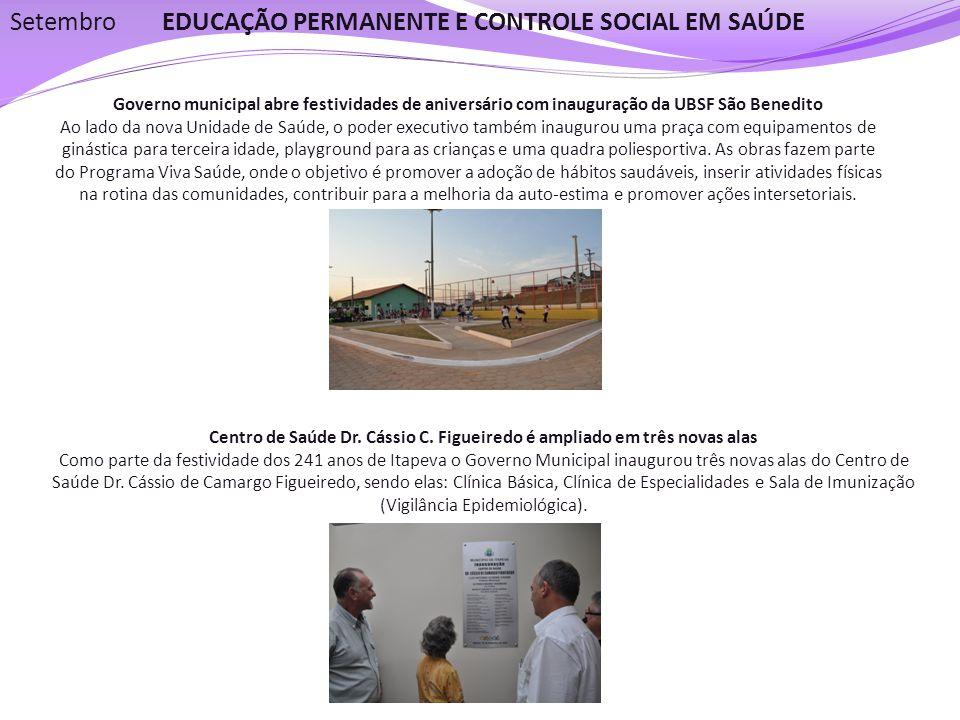 EDUCAÇÃO PERMANENTE E CONTROLE SOCIAL EM SAÚDESetembro Governo municipal abre festividades de aniversário com inauguração da UBSF São Benedito Ao lado