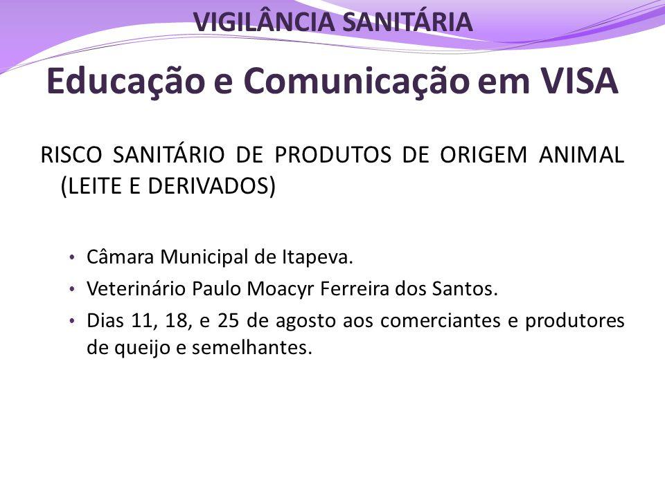 Educação e Comunicação em VISA RISCO SANITÁRIO DE PRODUTOS DE ORIGEM ANIMAL (LEITE E DERIVADOS) • Câmara Municipal de Itapeva. • Veterinário Paulo Moa