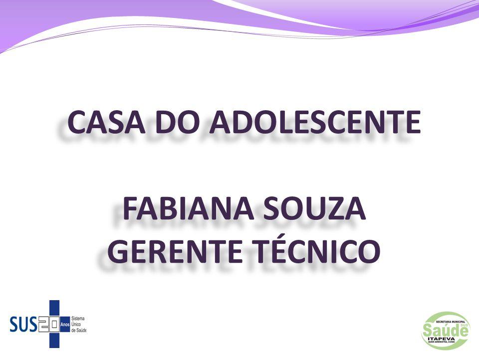 CASA DO ADOLESCENTE FABIANA SOUZA GERENTE TÉCNICO 76