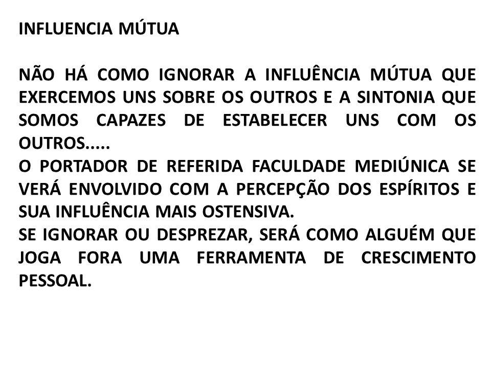 A MEDIUNIDADE É INERENTE AO ESPÍRITO ENCARNADO.O MÉDIUM CAPTA COM TODO O SER....