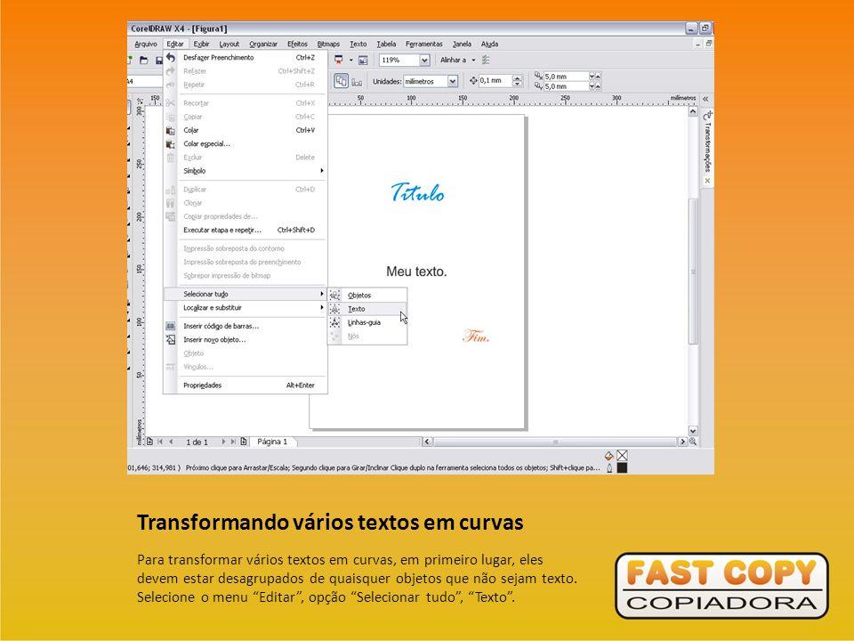 Transformando vários textos em curvas Para transformar vários textos em curvas, em primeiro lugar, eles devem estar desagrupados de quaisquer objetos que não sejam texto.