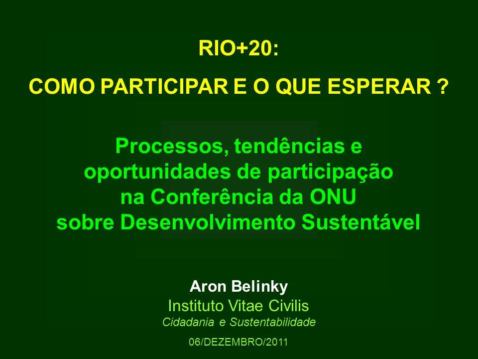 RIO+20: COMO PARTICIPAR E O QUE ESPERAR .
