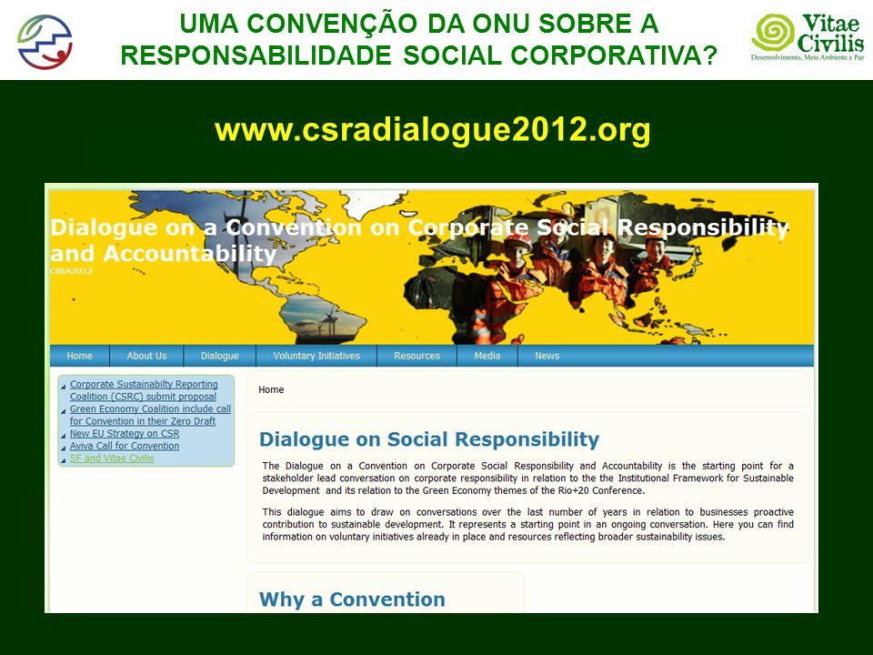 UMA CONVENÇÃO DA ONU SOBRE A RESPONSABILIDADE SOCIAL CORPORATIVA www.csradialogue2012.org