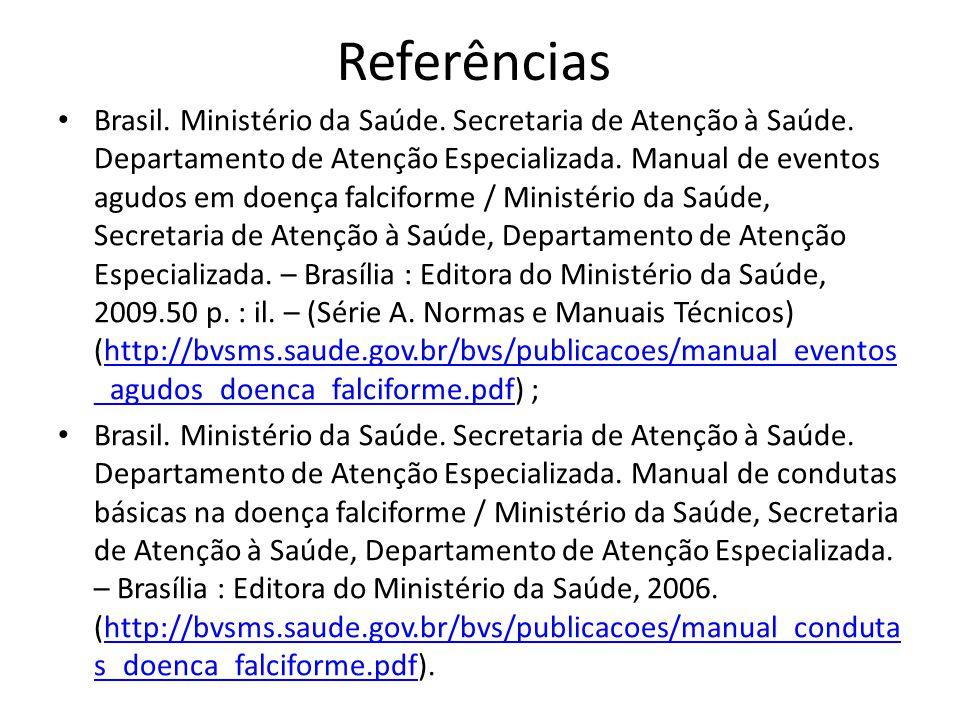 Referências • Brasil. Ministério da Saúde. Secretaria de Atenção à Saúde. Departamento de Atenção Especializada. Manual de eventos agudos em doença fa