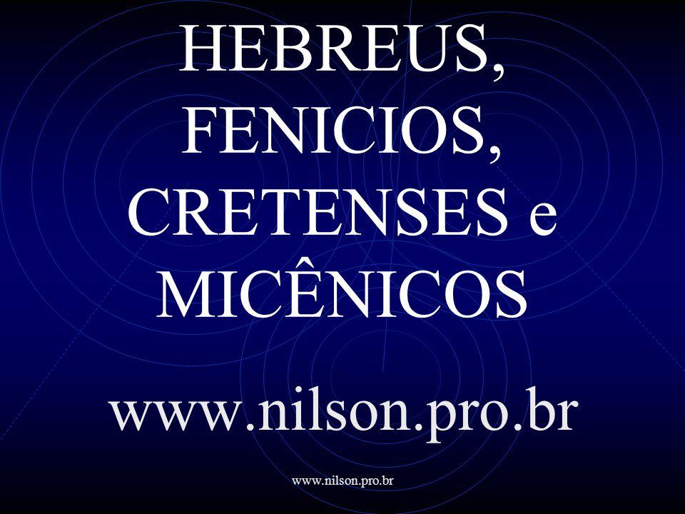 www.nilson.pro.br HEBREUS • O sucessor de Saul, Davi, consolidou o império e estabeleceu a capital em Jerusalém.