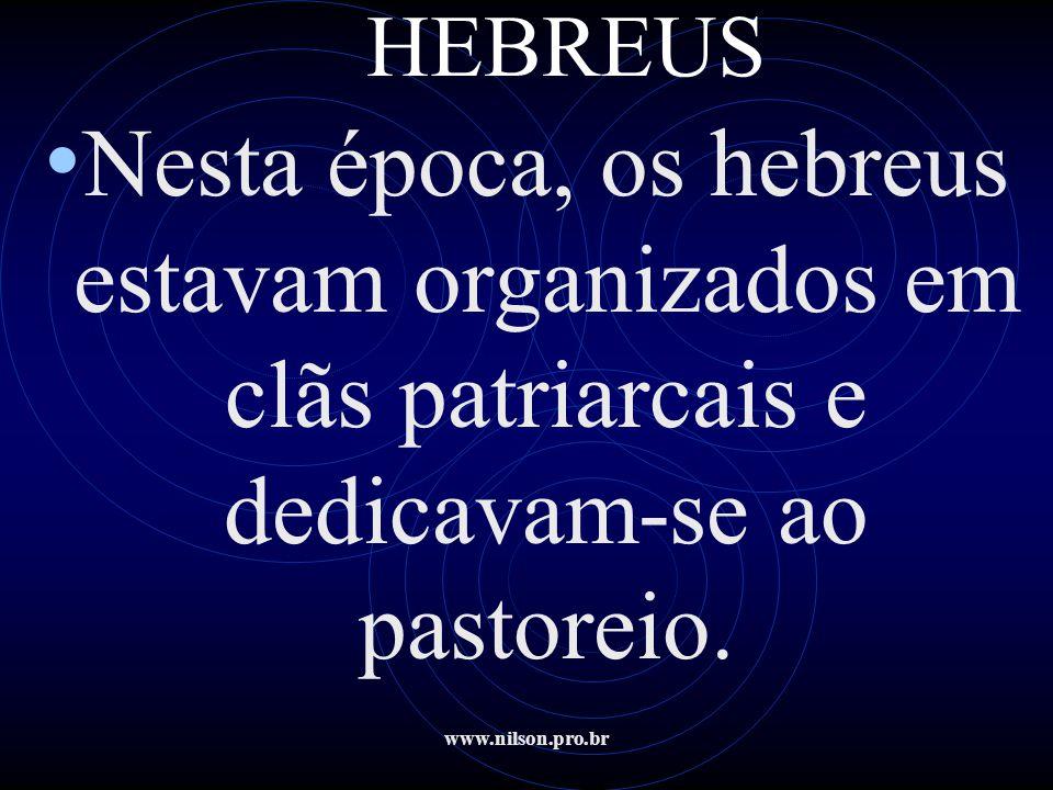 www.nilson.pro.br HEBREUS • As histórias desses heróis são narradas no Livro dos Juizes, no qual se descreve a situação política e religiosa, bem como se expõe a teologia do livro