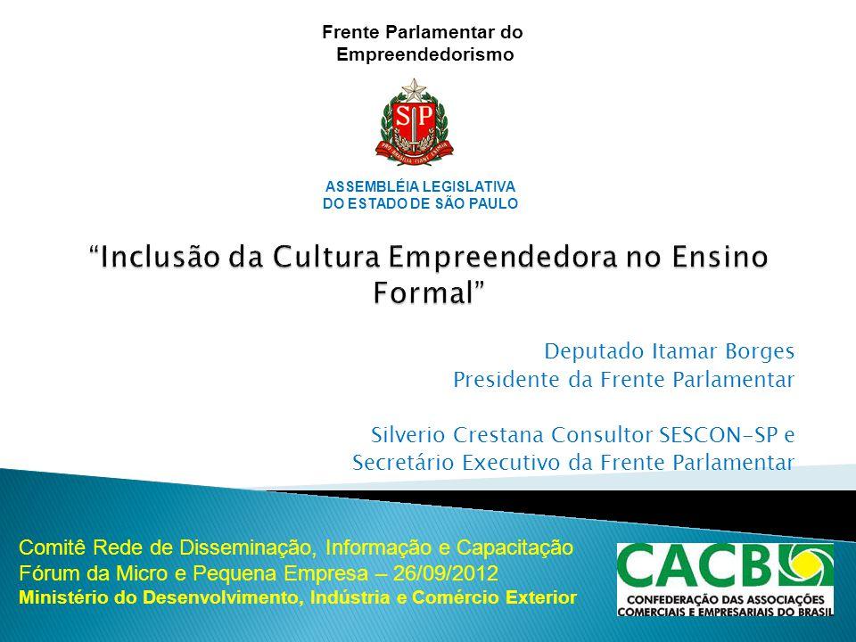 Frente Parlamentar do Empreendedorismo ASSEMBLÉIA LEGISLATIVA DO ESTADO DE SÃO PAULO Deputado Itamar Borges Presidente da Frente Parlamentar Silverio
