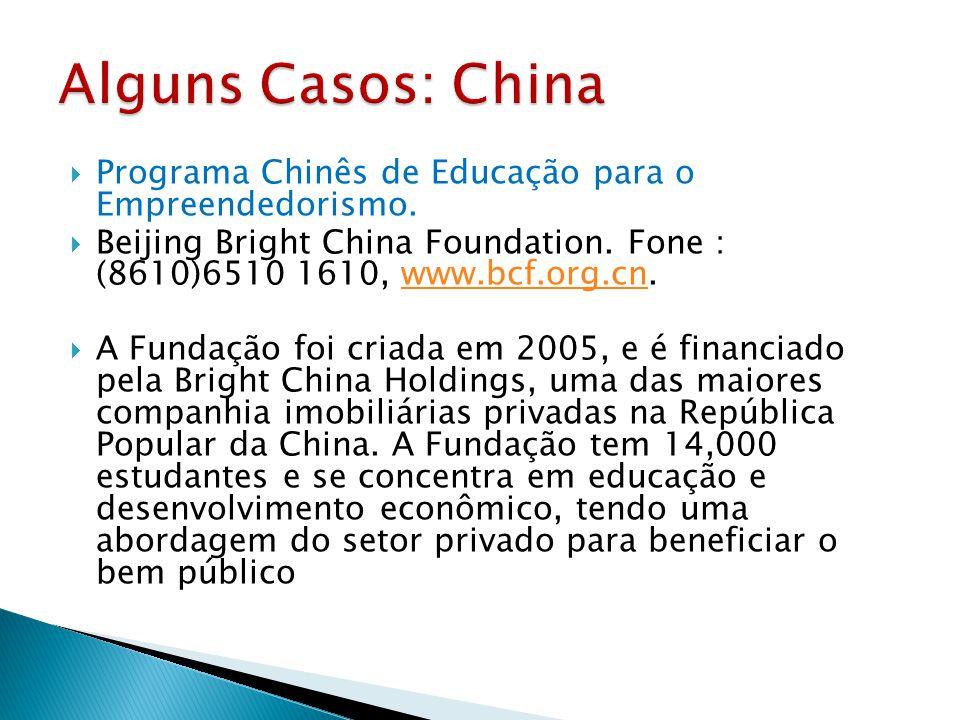  Programa Chinês de Educação para o Empreendedorismo.  Beijing Bright China Foundation. Fone : (8610)6510 1610, www.bcf.org.cn.www.bcf.org.cn  A Fu