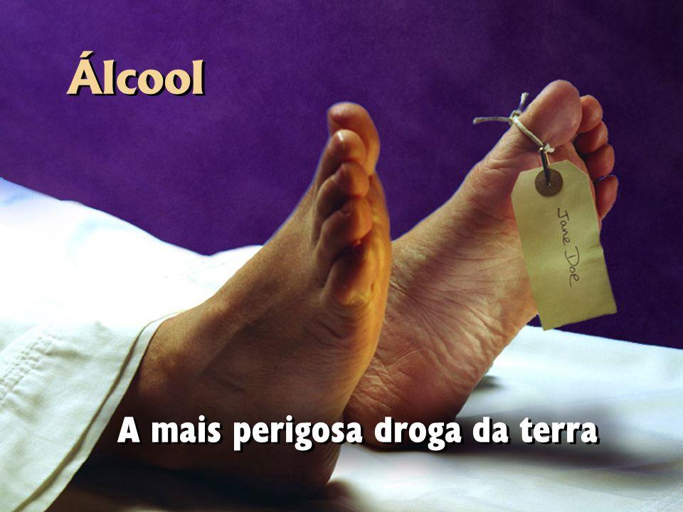 A mais perigosa droga da terra Álcool