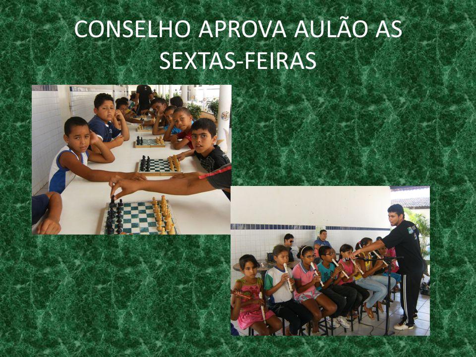 CONSELHO APROVA AULÃO AS SEXTAS-FEIRAS