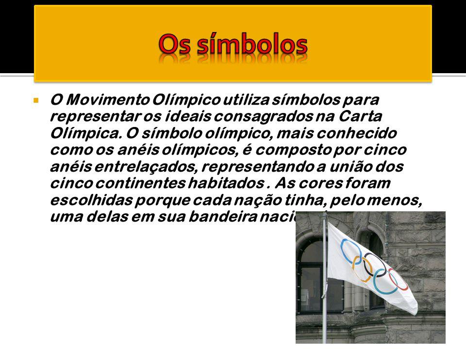  O Movimento Olímpico utiliza símbolos para representar os ideais consagrados na Carta Olímpica. O símbolo olímpico, mais conhecido como os anéis olí