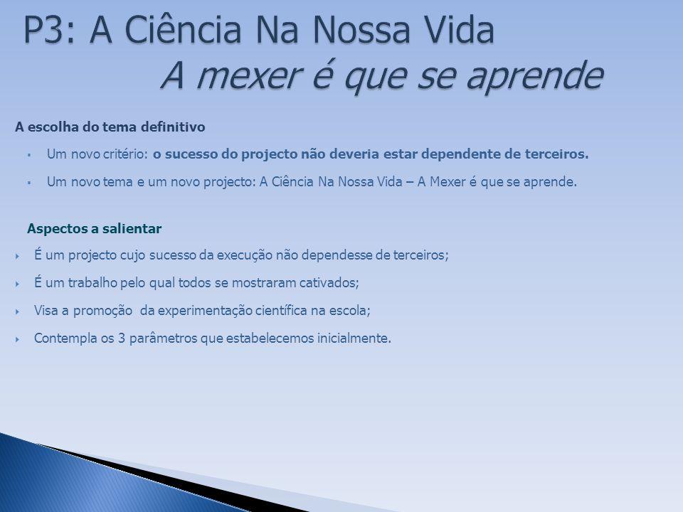 Tema/Problema: A Ciência na nossa vida – Como se explicam alguns dos fenómenos do dia-a-dia.