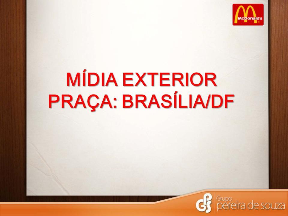 MÍDIA EXTERIOR PRAÇA: BRASÍLIA/DF