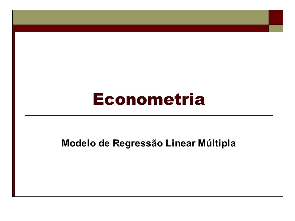 Econometria 1. Exemplo da técnica MQO Modelo de Regressão Linear Múltipla