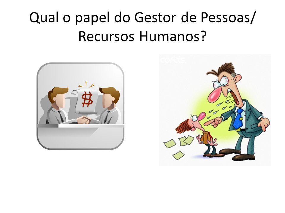 Qual o papel do Gestor de Pessoas/ Recursos Humanos?