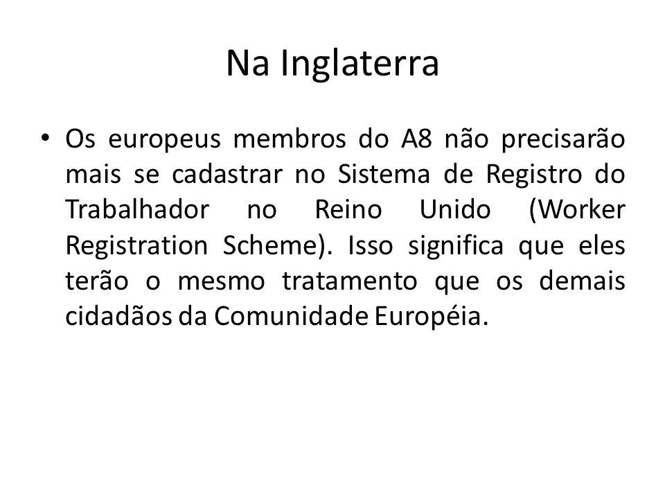Na Inglaterra • Os europeus membros do A8 não precisarão mais se cadastrar no Sistema de Registro do Trabalhador no Reino Unido (Worker Registration S