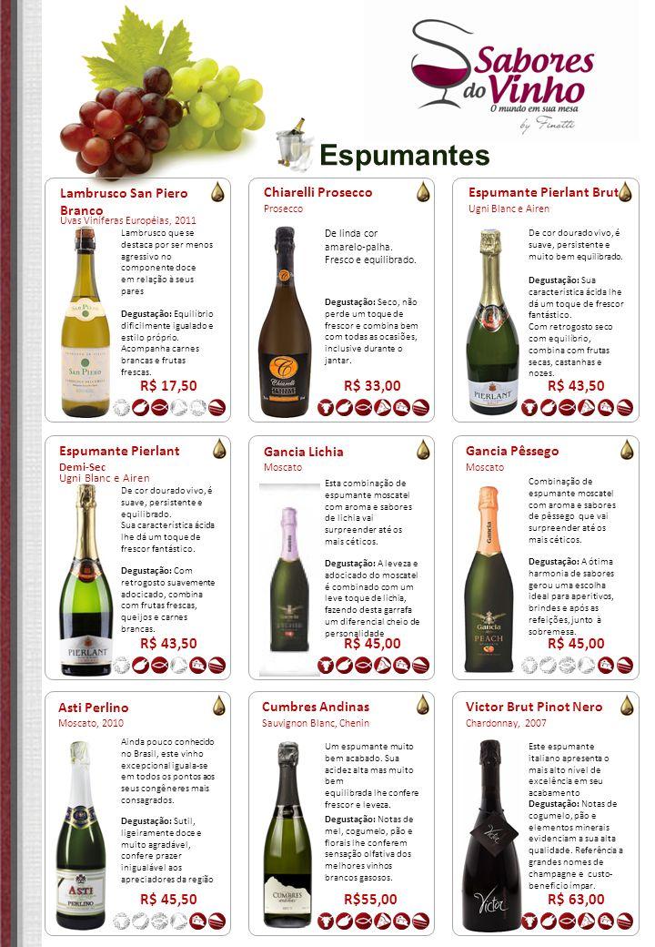Espumantes Asti Perlino Moscato, 2010 R$ 45,50 Ainda pouco conhecido no Brasil, este vinho excepcional iguala-se em todos os pontos aos seus congênere