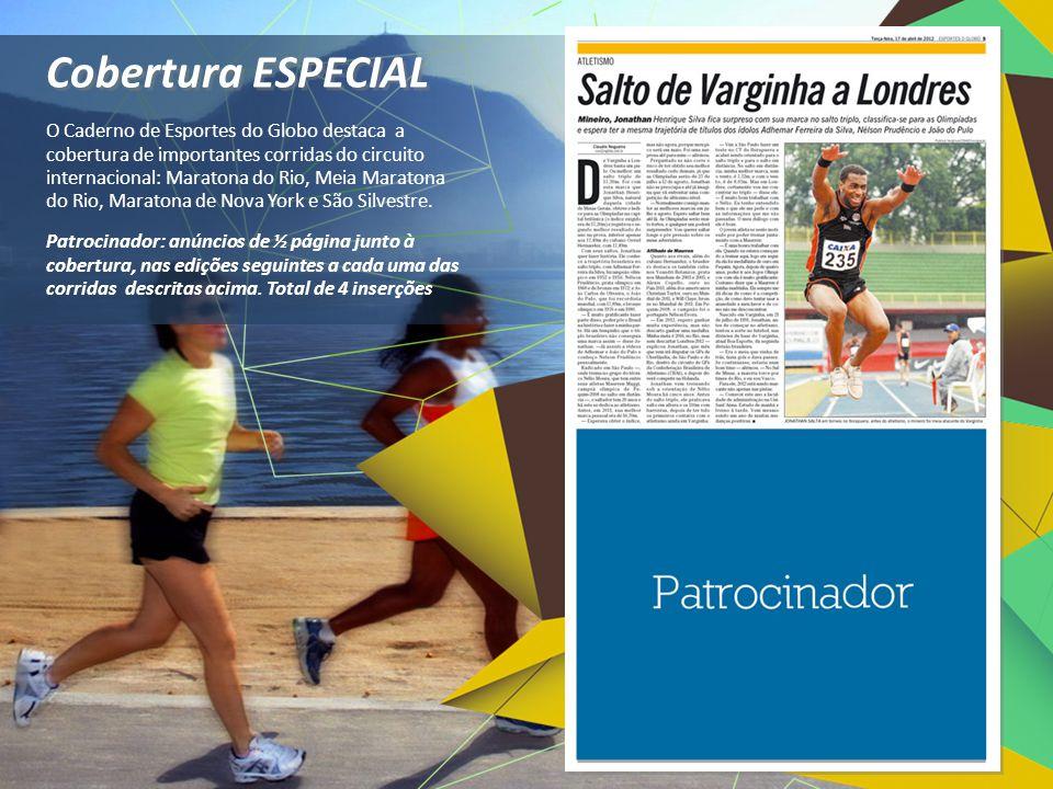 O Caderno de Esportes do Globo destaca a cobertura de importantes corridas do circuito internacional: Maratona do Rio, Meia Maratona do Rio, Maratona