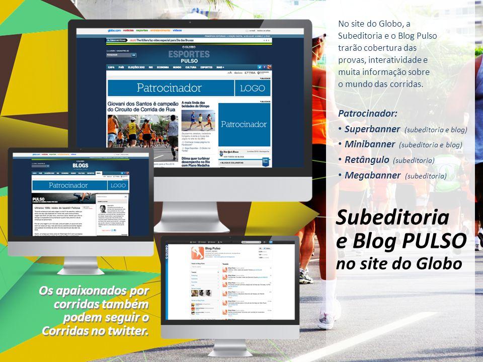 No site do Globo, a Subeditoria e o Blog Pulso trarão cobertura das provas, interatividade e muita informação sobre o mundo das corridas. Patrocinador