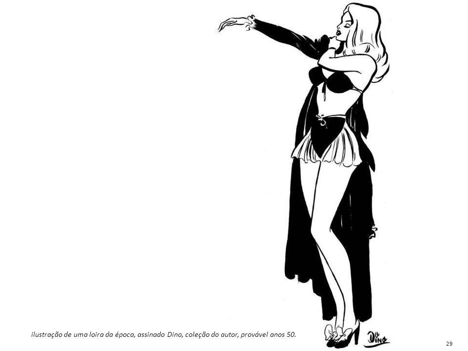 ilustração de uma loira da época, assinado Dino, coleção do autor, provável anos 50. 29