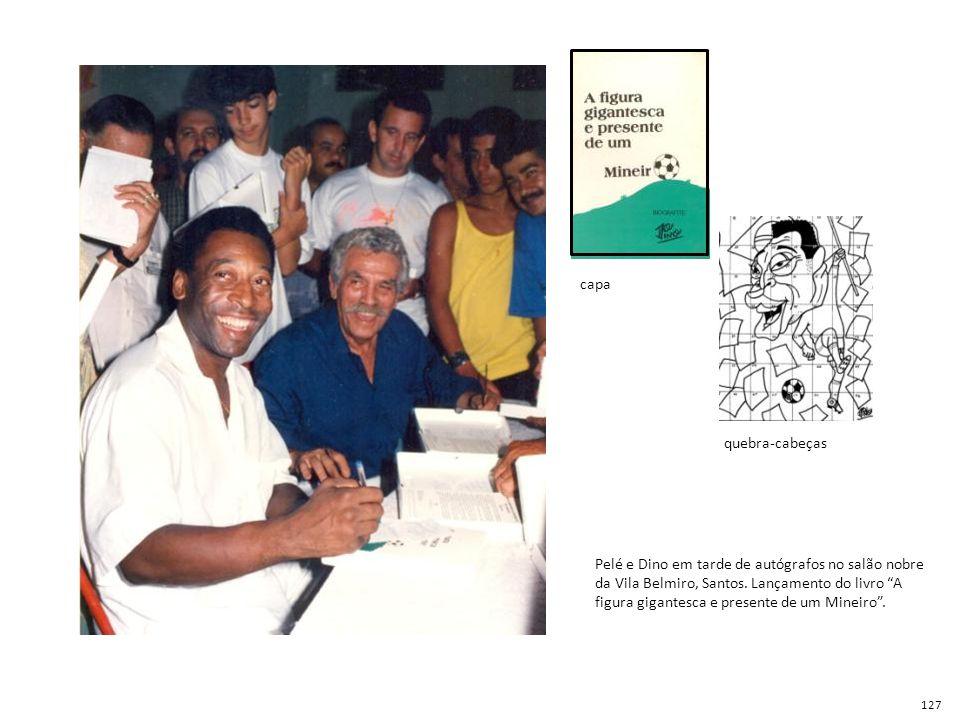 """Pelé e Dino em tarde de autógrafos no salão nobre da Vila Belmiro, Santos. Lançamento do livro """"A figura gigantesca e presente de um Mineiro"""". capa qu"""