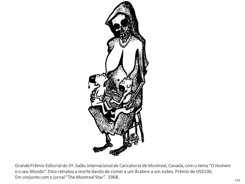 """Grande Prêmio Editorial do 5º. Salão Internacional de Caricaturas de Montreal, Canadá, com o tema """"O Homem e o seu Mundo"""". Dino retratou a morte dando"""