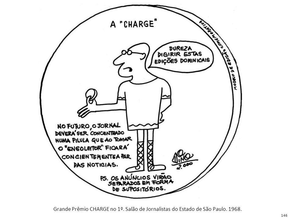Grande Prêmio CHARGE no 1º. Salão de Jornalistas do Estado de São Paulo. 1968. 146