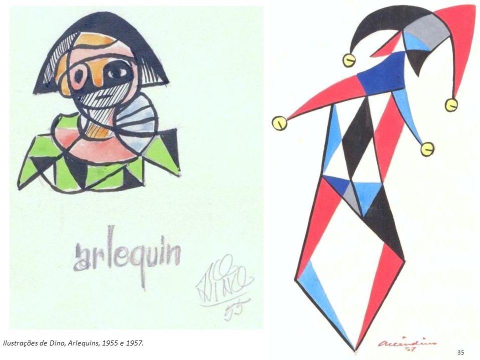 Ilustrações de Dino, Arlequins, 1955 e 1957. 35