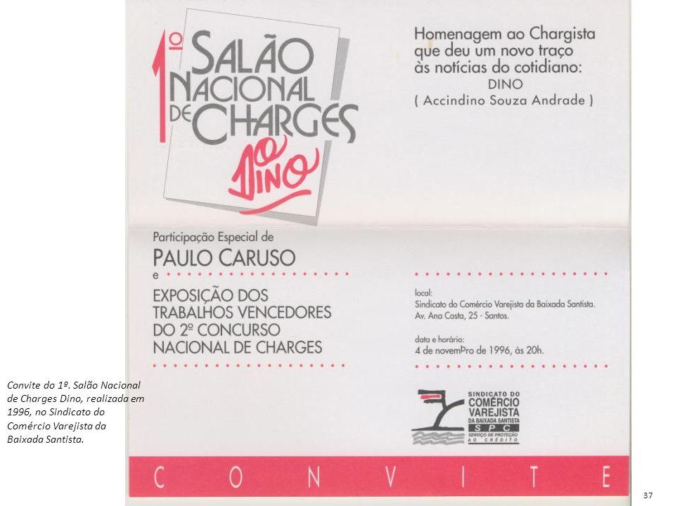 Convite do 1º. Salão Nacional de Charges Dino, realizada em 1996, no Sindicato do Comércio Varejista da Baixada Santista. 37