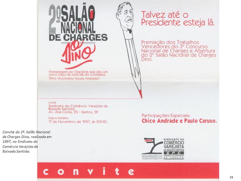 Convite do 2º. Salão Nacional de Charges Dino, realizada em 1997, no Sindicato do Comércio Varejista da Baixada Santista. 38