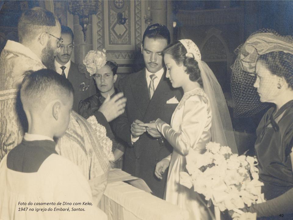 Foto do casamento de Dino com Keka, 1947 na igreja do Embaré, Santos. 40