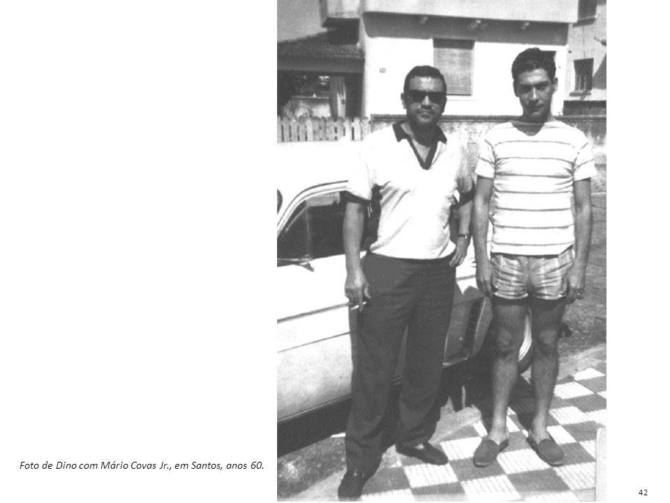 Foto de Dino com Mário Covas Jr., em Santos, anos 60. 42
